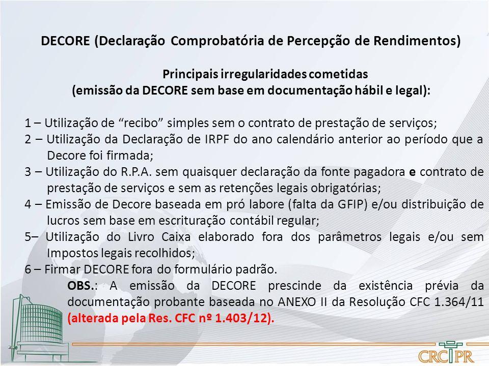 DECORE (Declaração Comprobatória de Percepção de Rendimentos) Principais irregularidades cometidas (emissão da DECORE sem base em documentação hábil e