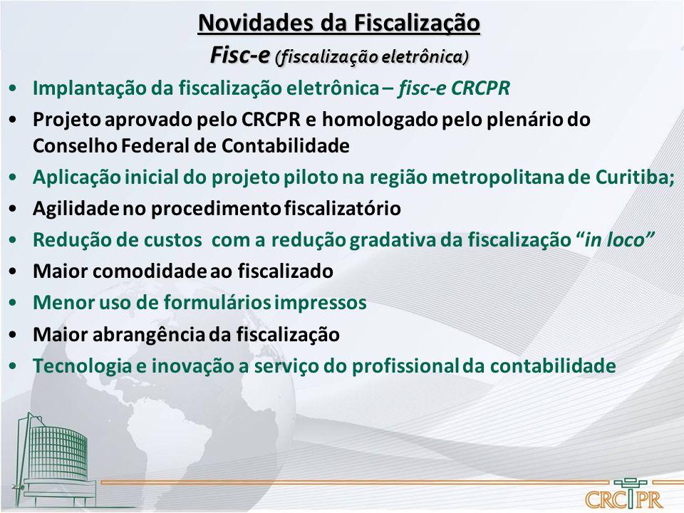 Implantação da fiscalização eletrônica – fisc-e CRCPR Projeto aprovado pelo CRCPR e homologado pelo plenário do Conselho Federal de Contabilidade Apli