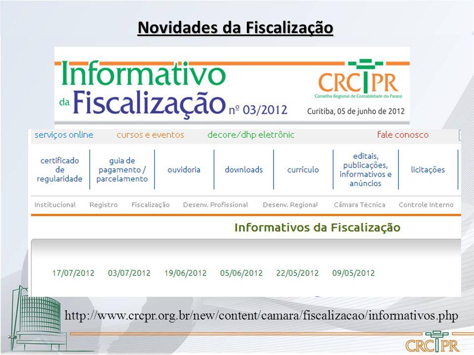Novidades da Fiscalização http://www.crcpr.org.br/new/content/camara/fiscalizacao/informativos.php