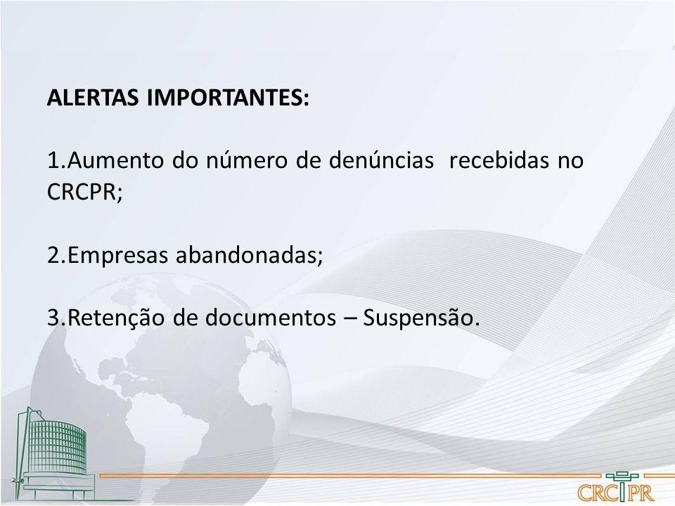 ALERTAS IMPORTANTES: 1.Aumento do número de denúncias recebidas no CRCPR; 2.Empresas abandonadas; 3.Retenção de documentos – Suspensão.