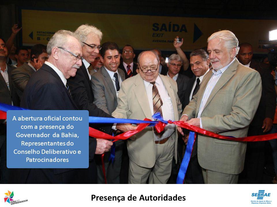 Presença de Autoridades A abertura oficial contou com a presença do Governador da Bahia, Representantes do Conselho Deliberativo e Patrocinadores