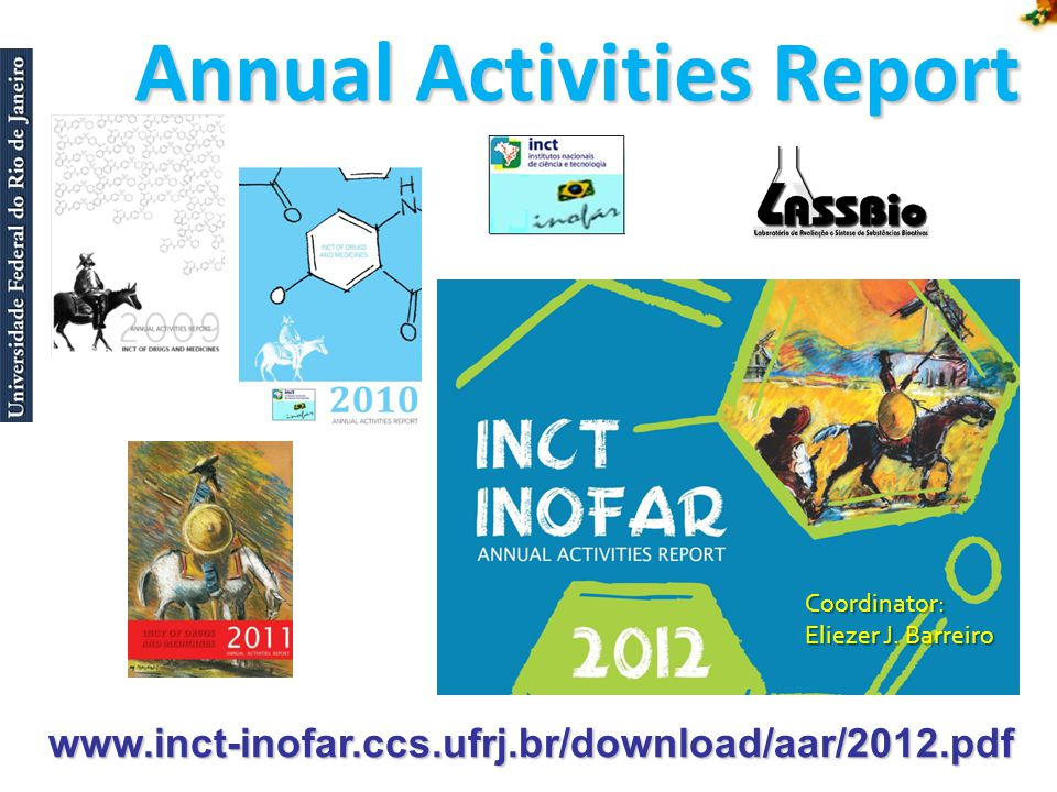 Annual Activities Report www.inct-inofar.ccs.ufrj.br/download/aar/2012.pdf Coordinator: Eliezer J.