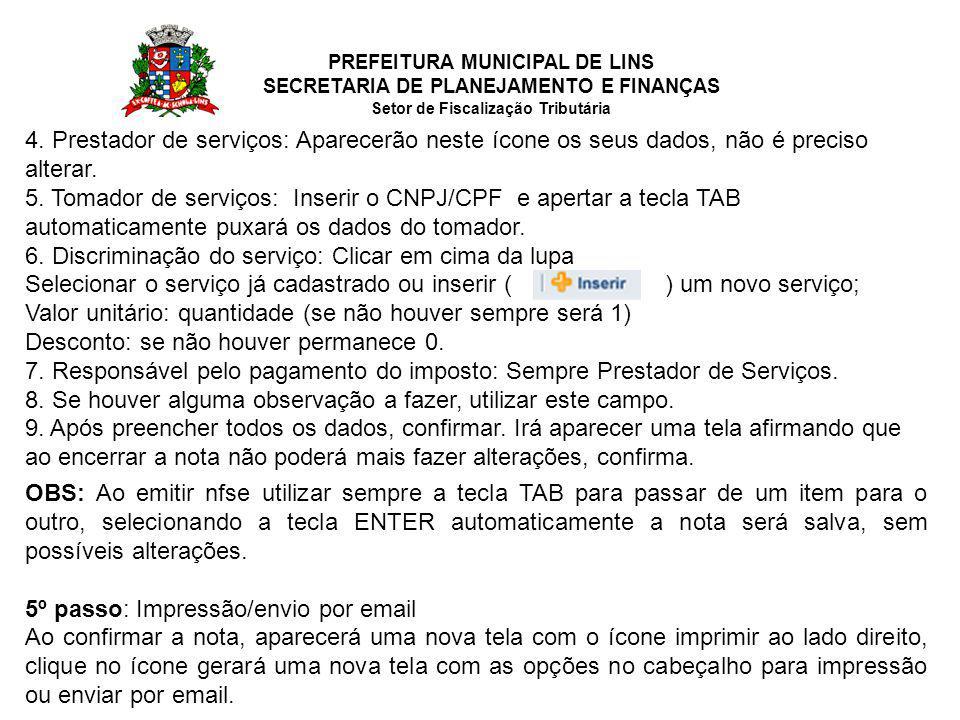 PREFEITURA MUNICIPAL DE LINS SECRETARIA DE PLANEJAMENTO E FINANÇAS Setor de Fiscalização Tributária 4.