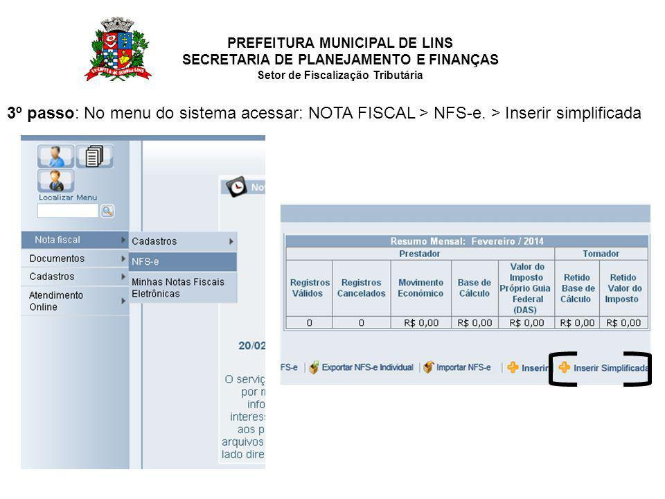 PREFEITURA MUNICIPAL DE LINS SECRETARIA DE PLANEJAMENTO E FINANÇAS Setor de Fiscalização Tributária 3º passo: No menu do sistema acessar: NOTA FISCAL > NFS-e.