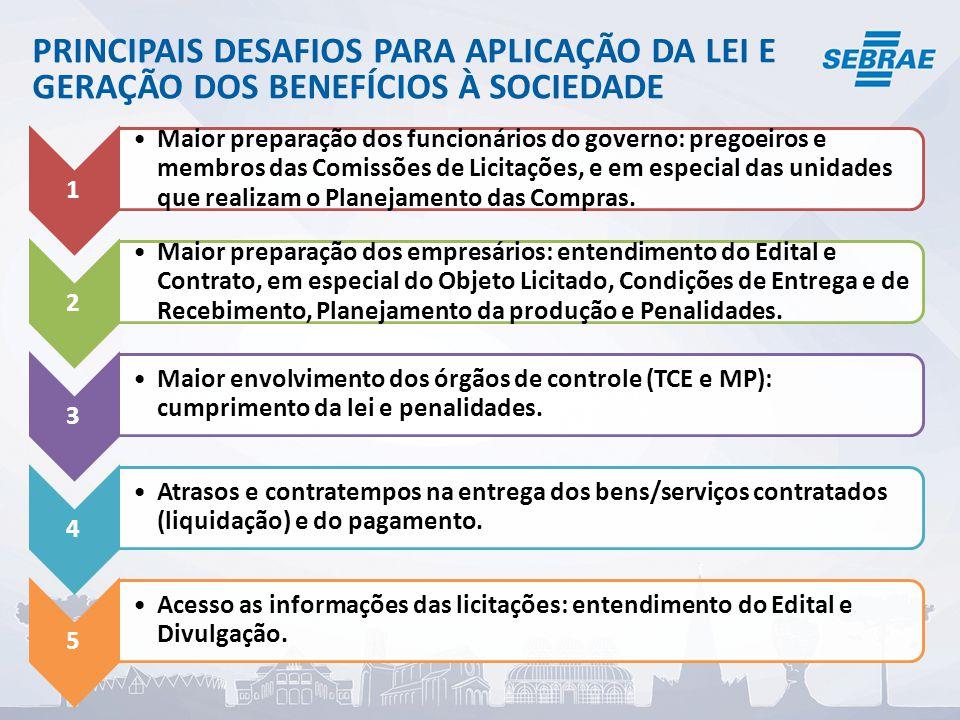 1 Maior preparação dos funcionários do governo: pregoeiros e membros das Comissões de Licitações, e em especial das unidades que realizam o Planejamento das Compras.