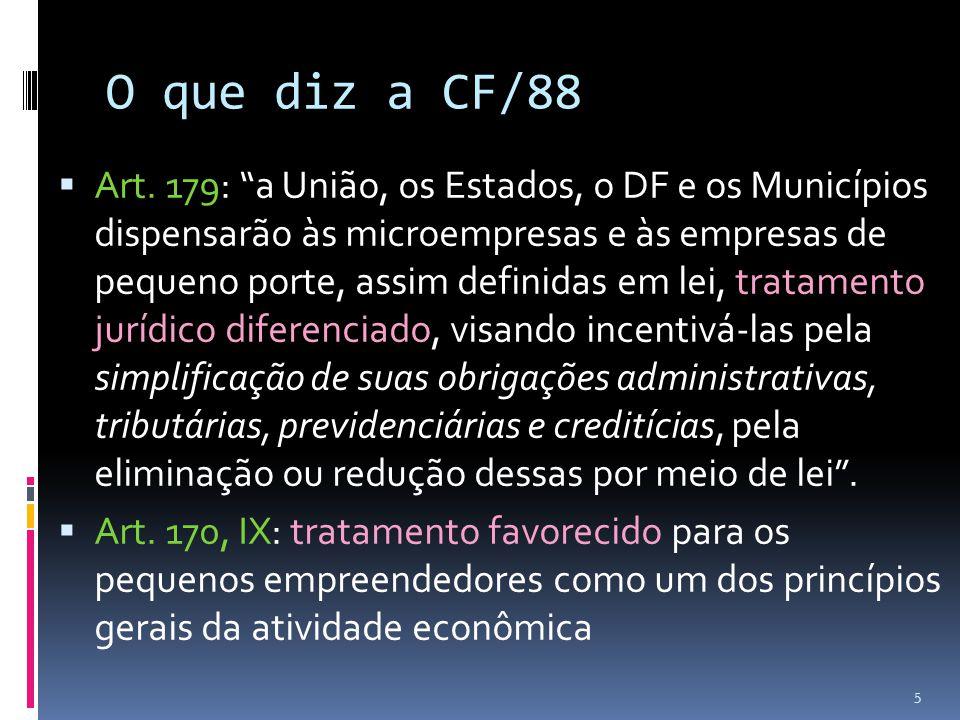 """O que diz a CF/88  Art. 179: """"a União, os Estados, o DF e os Municípios dispensarão às microempresas e às empresas de pequeno porte, assim definidas"""