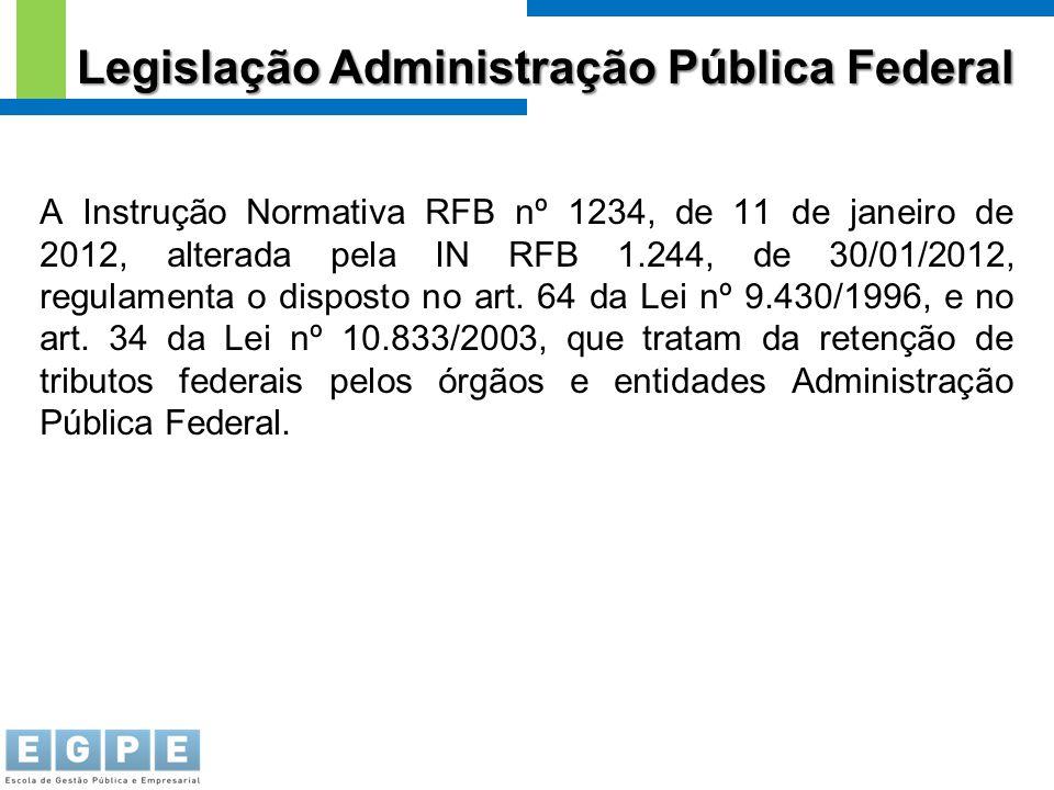 A Instrução Normativa RFB nº 1234, de 11 de janeiro de 2012, alterada pela IN RFB 1.244, de 30/01/2012, regulamenta o disposto no art. 64 da Lei nº 9.