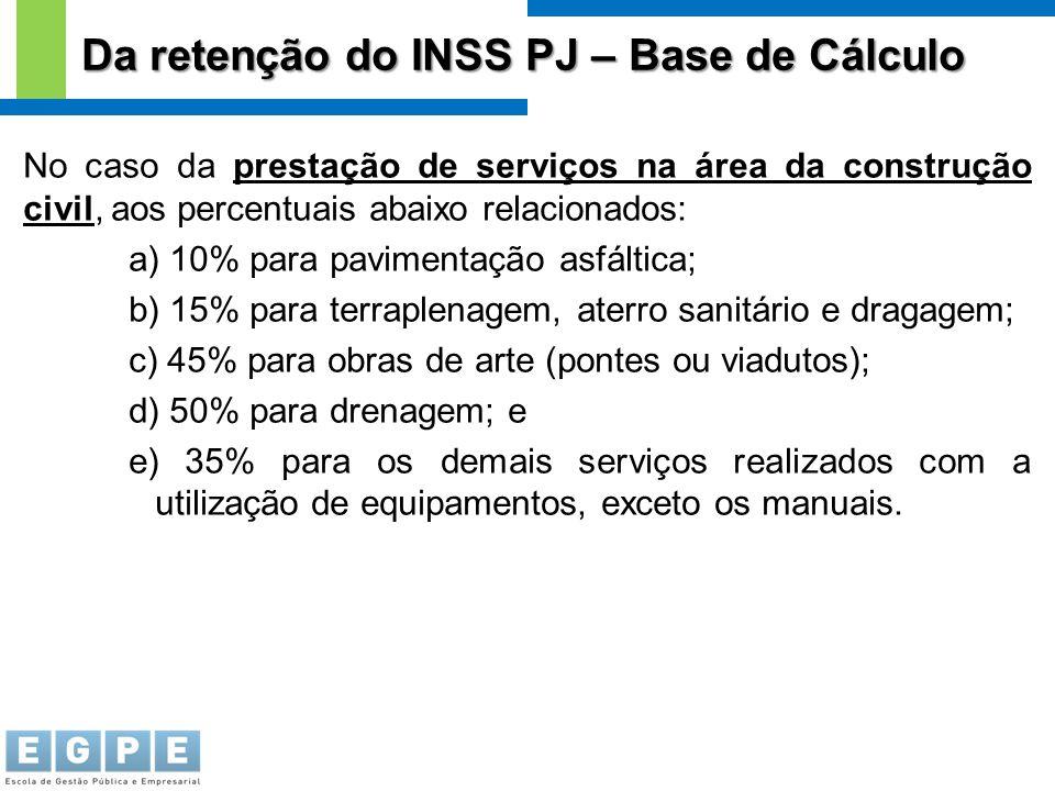 No caso da prestação de serviços na área da construção civil, aos percentuais abaixo relacionados: a) 10% para pavimentação asfáltica; b) 15% para ter