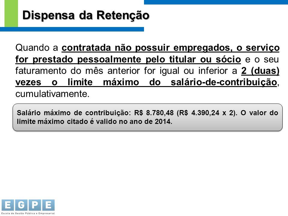 Salário máximo de contribuição: R$ 8.780,48 (R$ 4.390,24 x 2). O valor do limite máximo citado é valido no ano de 2014. Quando a contratada não possui