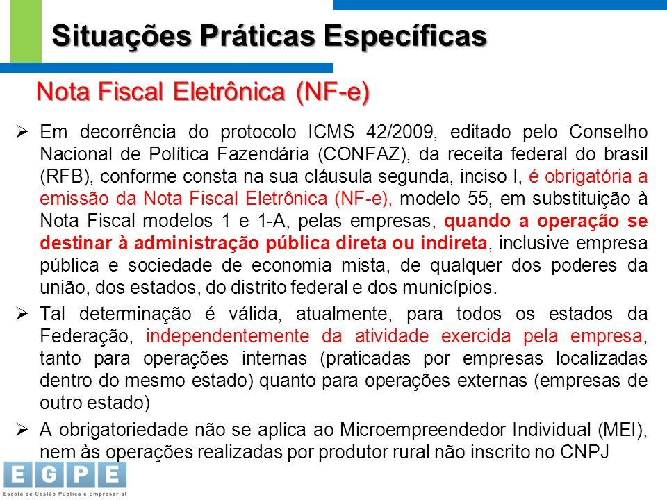 Situações Práticas Específicas  Em decorrência do protocolo ICMS 42/2009, editado pelo Conselho Nacional de Política Fazendária (CONFAZ), da receita