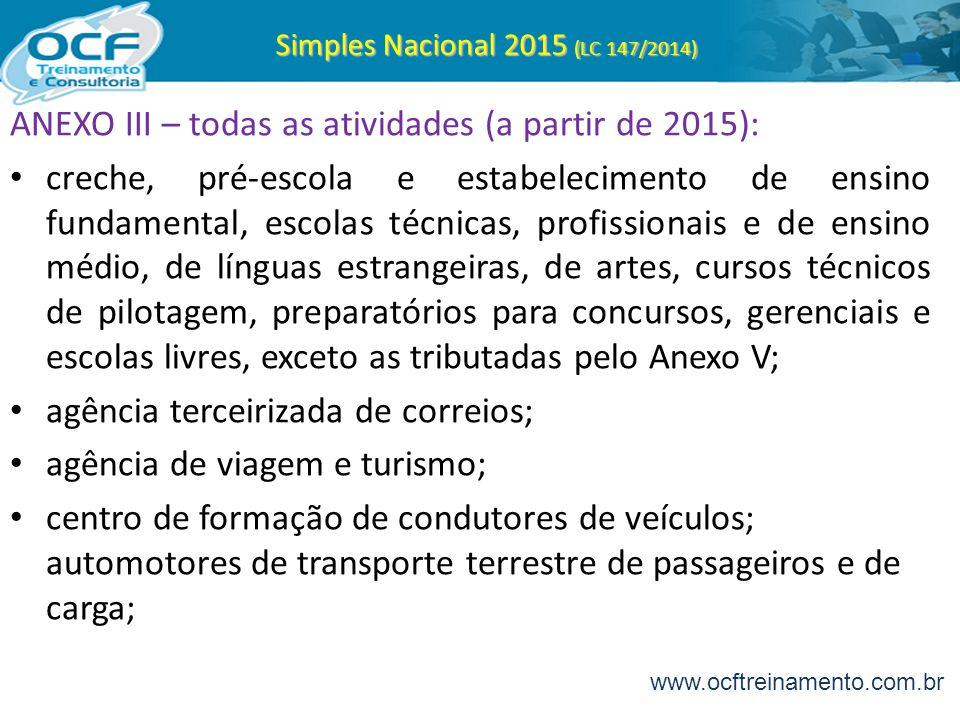 Simples Nacional 2015 (LC 147/2014) ANEXO III – todas as atividades (a partir de 2015): creche, pré-escola e estabelecimento de ensino fundamental, es