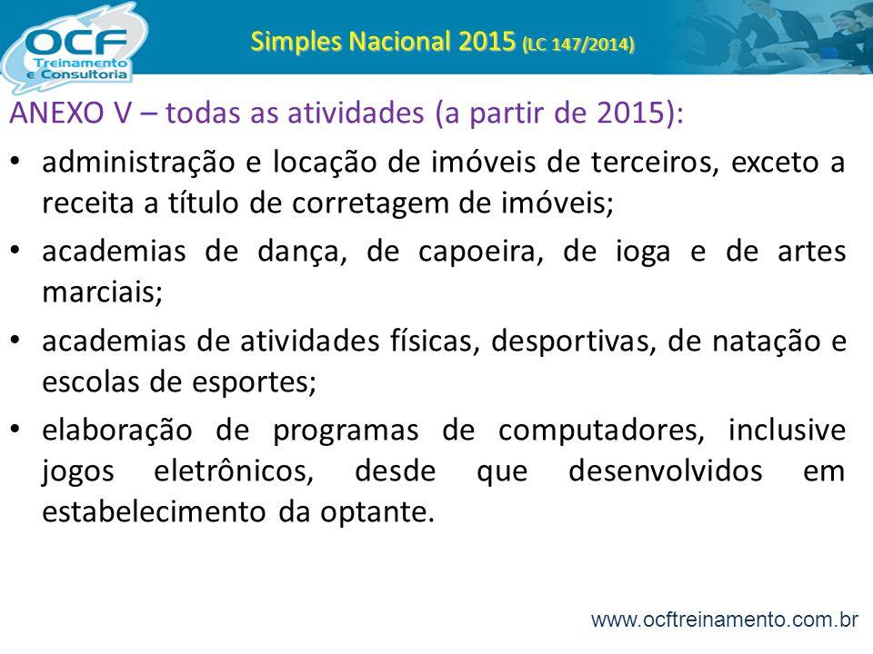 Simples Nacional 2015 (LC 147/2014) ANEXO V – todas as atividades (a partir de 2015): administração e locação de imóveis de terceiros, exceto a receit