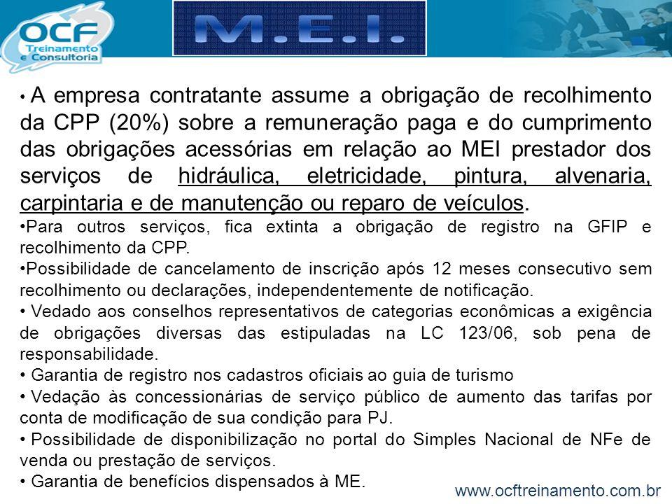 A empresa contratante assume a obrigação de recolhimento da CPP (20%) sobre a remuneração paga e do cumprimento das obrigações acessórias em relação a