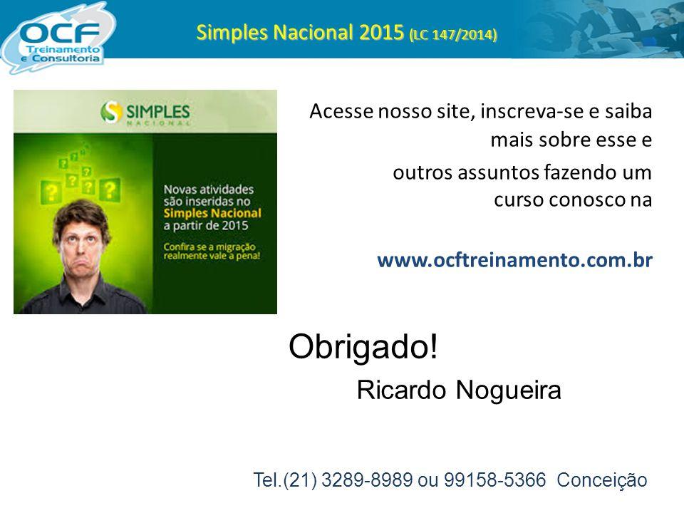 Simples Nacional 2015 (LC 147/2014) Acesse nosso site, inscreva-se e saiba mais sobre esse e outros assuntos fazendo um curso conosco na www.ocftreina