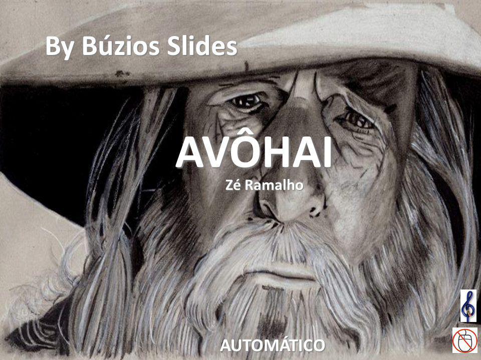 By Búzios Slides AVÔHAI Zé Ramalho AUTOMÁTICO
