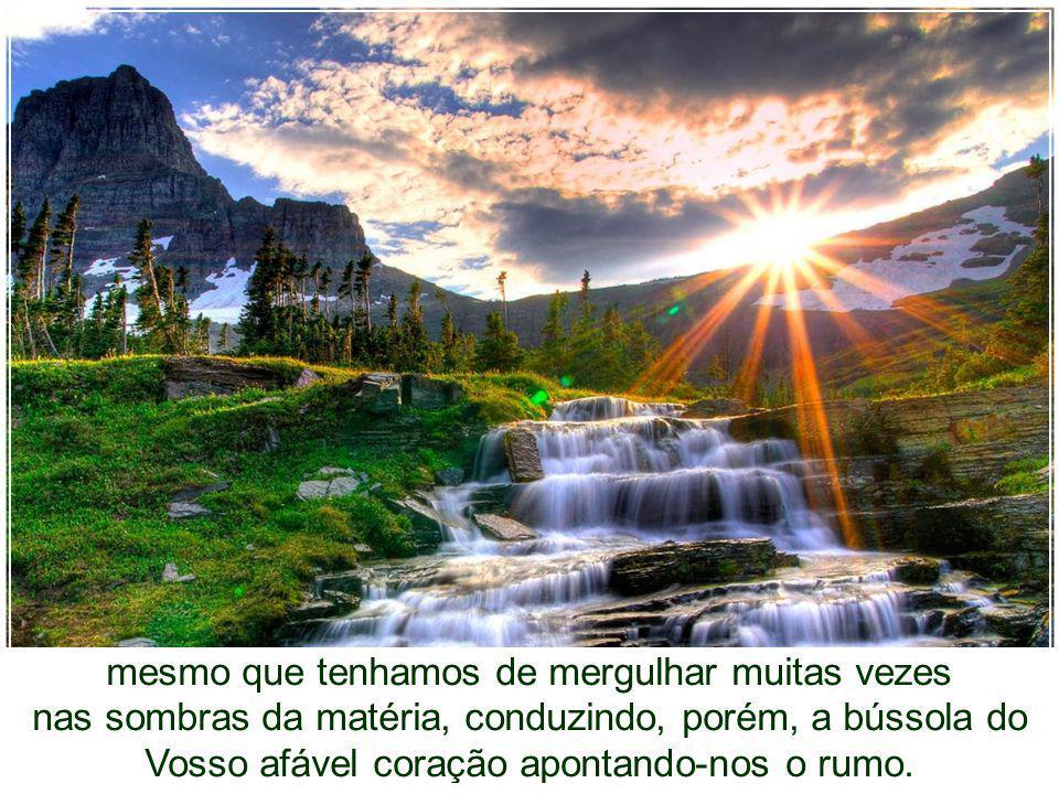 ... e porque a morte restituiu-nos a vida gloriosa para continuarmos a trajetória de iluminação, favorecei-nos com a sabedoria para o êxito da viagem