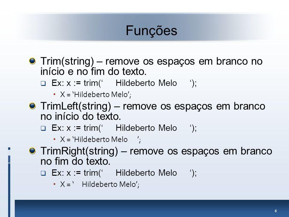 17 Mensagens MessageDlg(texto, tipo, botões);  MessageDlg( Hildeberto Melo ,mtError,mbOKCancel,0);