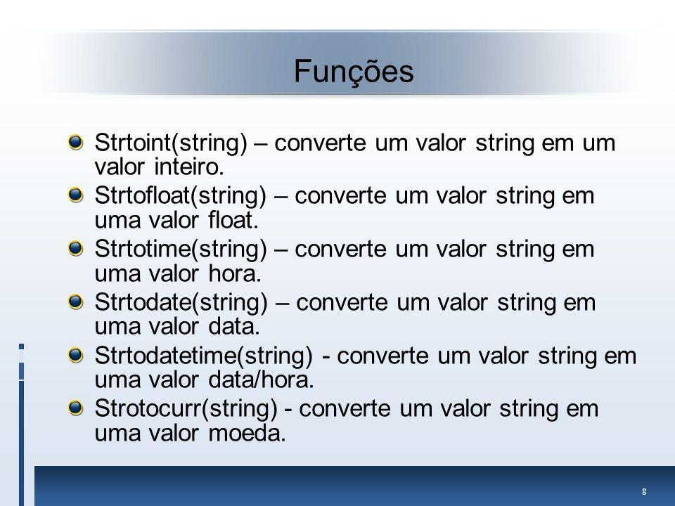 9 Funções Length(string) – retorno o tamanho de um texto.