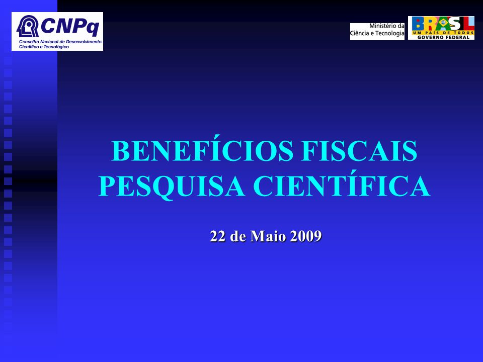 BENEFÍCIOS FISCAIS PESQUISA CIENTÍFICA 22 de Maio 2009