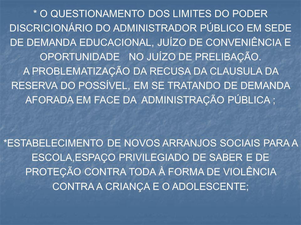 * O QUESTIONAMENTO DOS LIMITES DO PODER DISCRICIONÁRIO DO ADMINISTRADOR PÚBLICO EM SEDE DE DEMANDA EDUCACIONAL, JUÍZO DE CONVENIÊNCIA E OPORTUNIDADE N