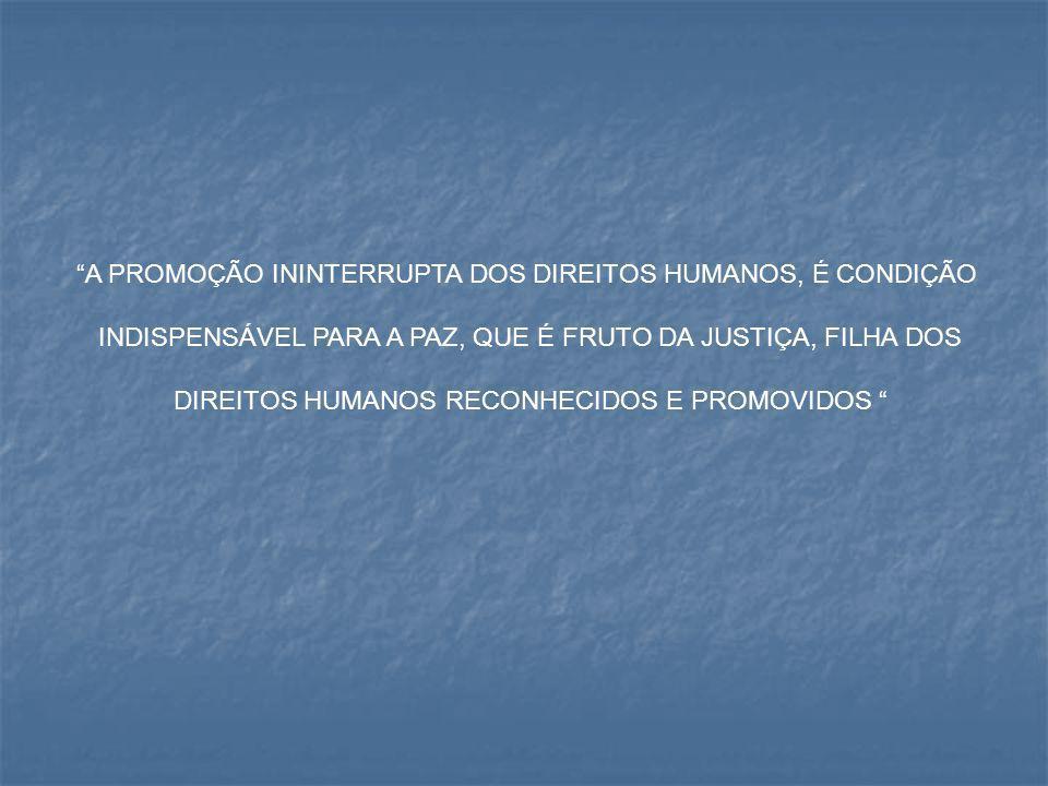 INTERPRETAÇÃO CONFORME A CONSTITUIÇÃO FEDERAL BRASILEIRA REPRESENTAÇÕES POR DESCUMPRIMENTO DO ECA E DA LDB INTERPRETAÇÃO CONFORME TRATADOS INTERNACIONAIS EM MATÉRIA DE DIREITOS HUMANOS SÃO RECEPCIONADOS PELO ORDENAMENTO JURÍDICO NACIONAL