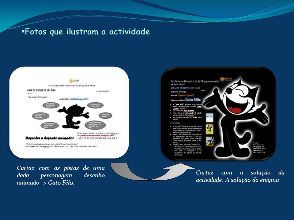 Cartaz com as pistas de uma dada personagem desenho animado -> Gato Félix Cartaz com a solução da actividade.