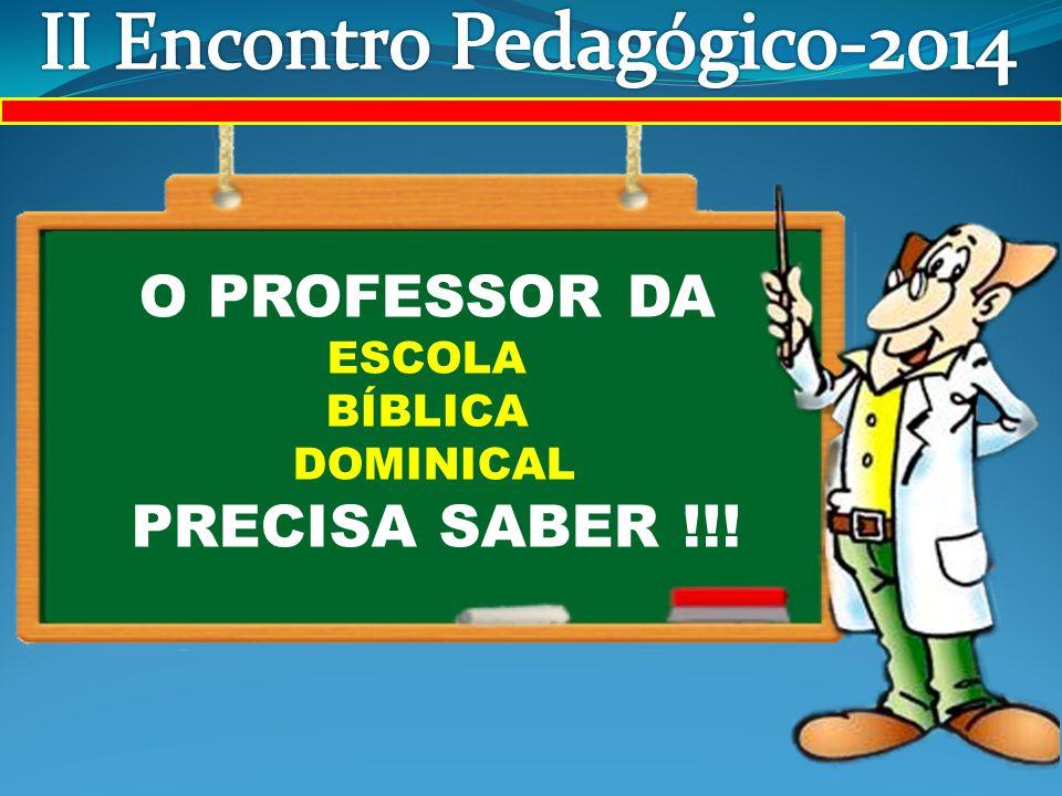 O PROFESSOR DA ESCOLA BÍBLICA DOMINICAL PRECISA SABER !!!