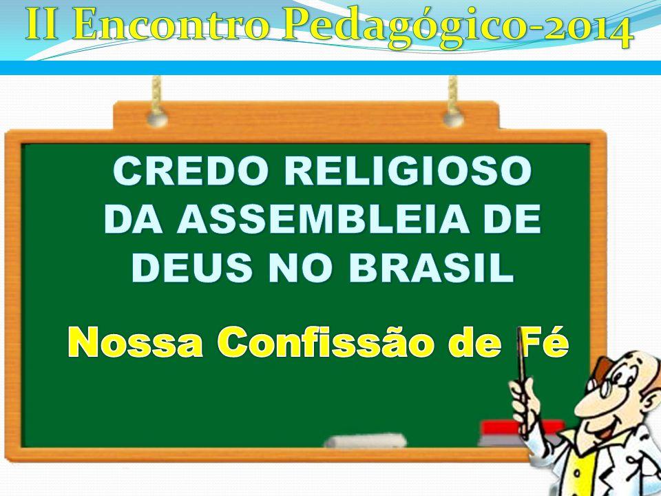 O Nosso Credo, está entre os deveres impostos aos membros da Convenção Geral das Assembleia de Deus no Brasil – CGADB, conforme reza o estatuto da mesma.