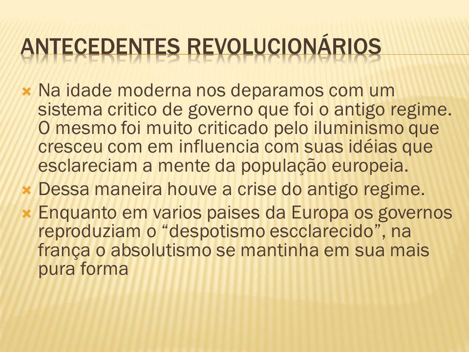  Na idade moderna nos deparamos com um sistema critico de governo que foi o antigo regime. O mesmo foi muito criticado pelo iluminismo que cresceu co