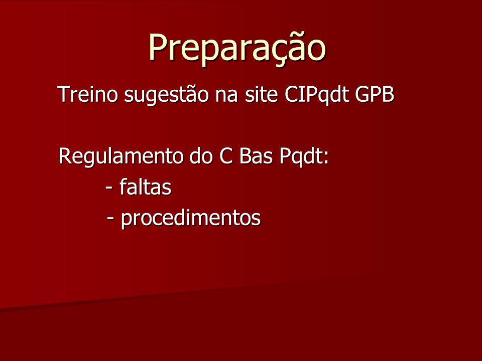 Preparação Treino sugestão na site CIPqdt GPB Regulamento do C Bas Pqdt: Regulamento do C Bas Pqdt: - faltas - faltas - procedimentos - procedimentos