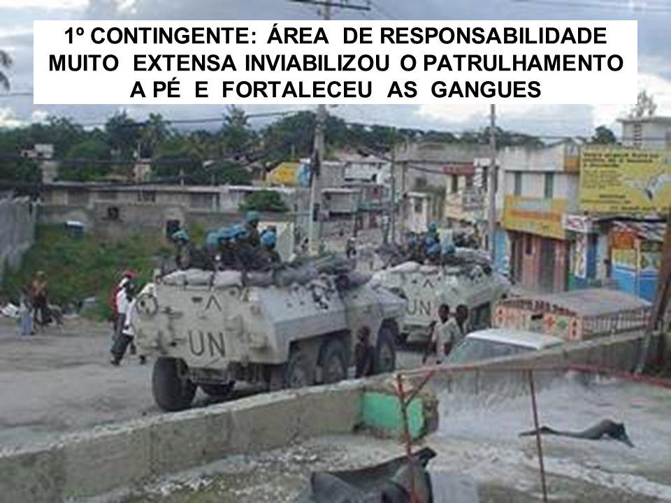 1º CONTINGENTE: ÁREA DE RESPONSABILIDADE MUITO EXTENSA INVIABILIZOU O PATRULHAMENTO A PÉ E FORTALECEU AS GANGUES