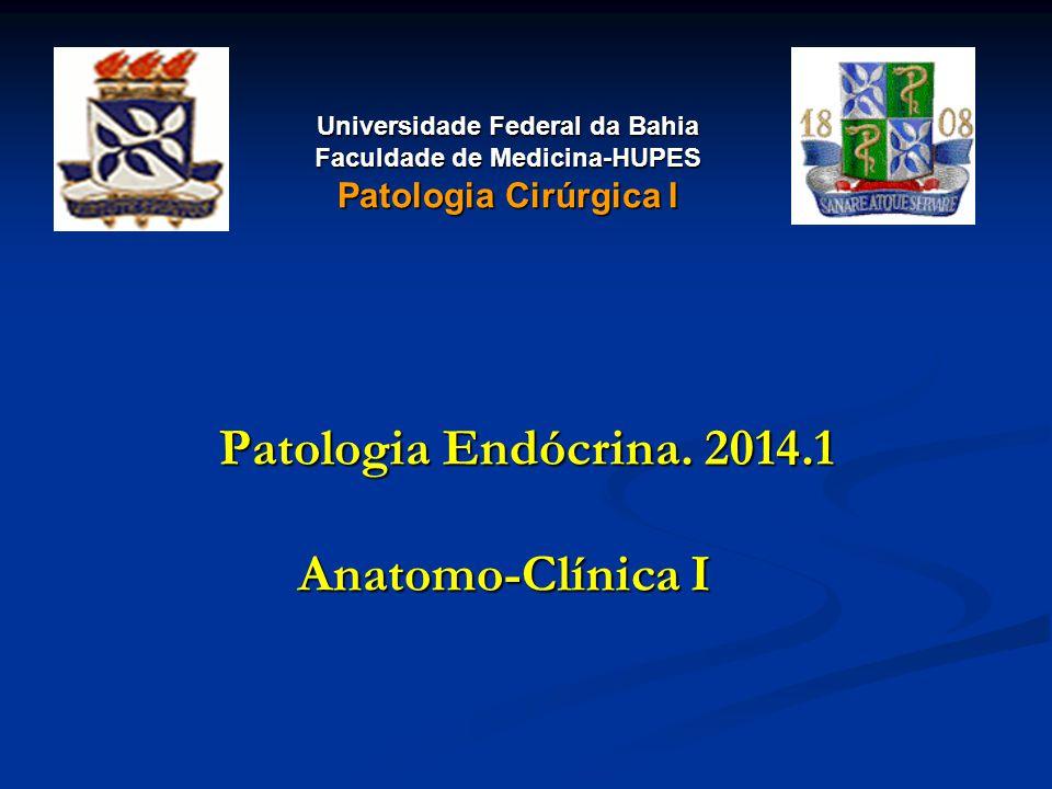 Patologia Endócrina.2014.1 Anatomo-Clínica I Patologia Endócrina.