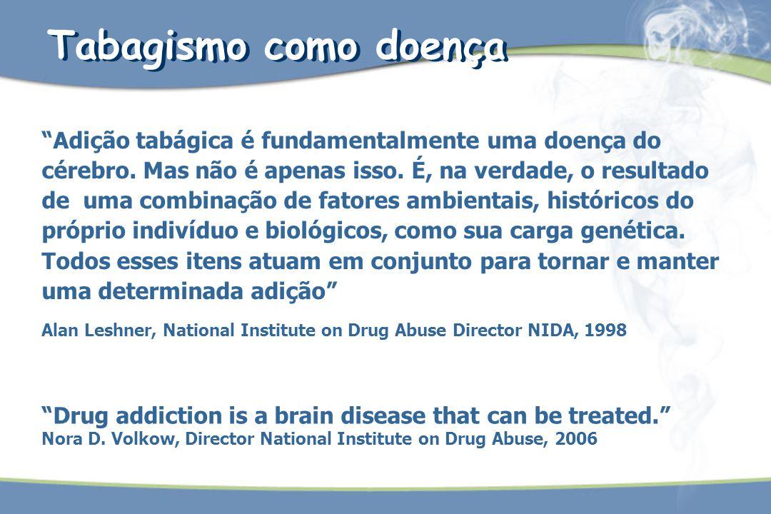 """""""Adição tabágica é fundamentalmente uma doença do cérebro. Mas não é apenas isso. É, na verdade, o resultado de uma combinação de fatores ambientais,"""