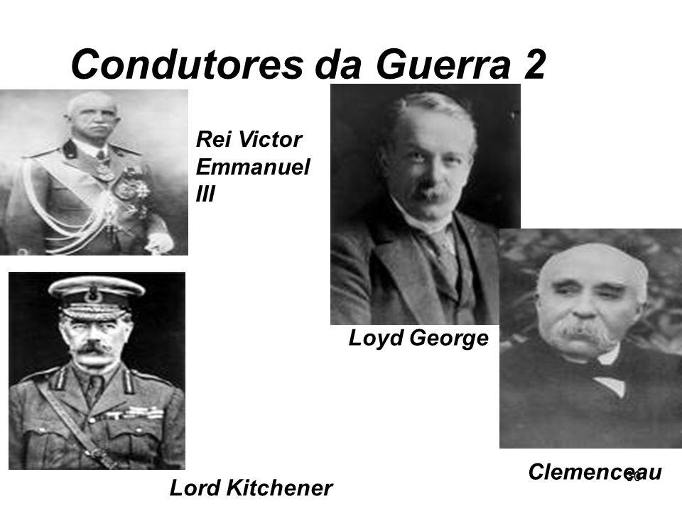 29 Condutores da guerra 1 Pres. Woodrow Wilson Tzar Nicolau II Kaiser Guilherme II