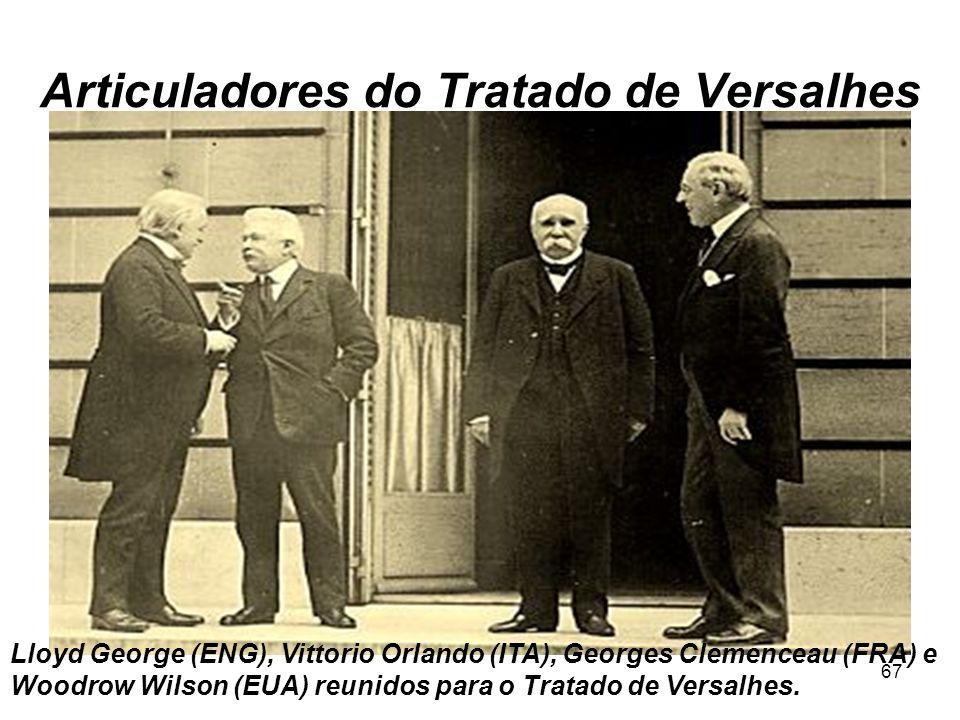 66 Os quatorze pontos de Wilson Em 28 de junho de 1919, as principias nações vencedoras do conflito reuniram-se no Palácio de Versalhes, em Paris, par