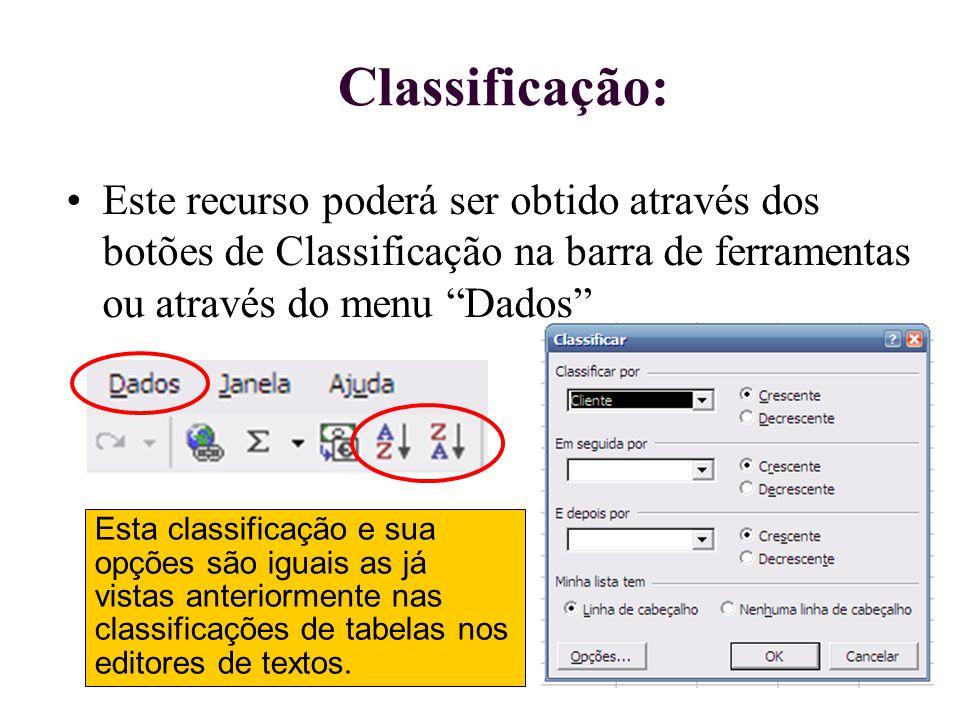 """Classificação: Este recurso poderá ser obtido através dos botões de Classificação na barra de ferramentas ou através do menu """"Dados"""" Esta classificaçã"""