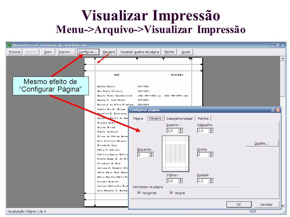 """Visualizar Impressão Menu->Arquivo->Visualizar Impressão Mesmo efeito de """"Configurar Página"""""""
