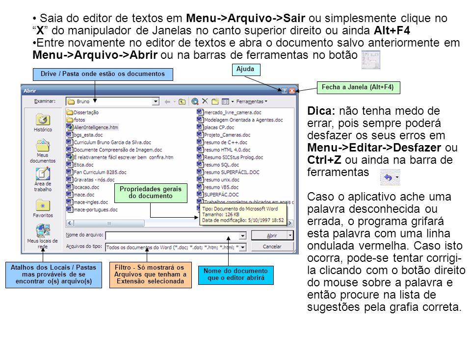 """Saia do editor de textos em Menu->Arquivo->Sair ou simplesmente clique no """"X"""" do manipulador de Janelas no canto superior direito ou ainda Alt+F4 Entr"""