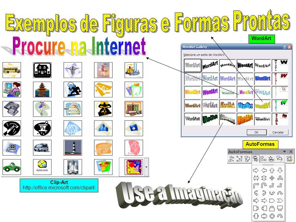 Clip-Art http://office.microsoft.com/clipart/ WordArt AutoFormas