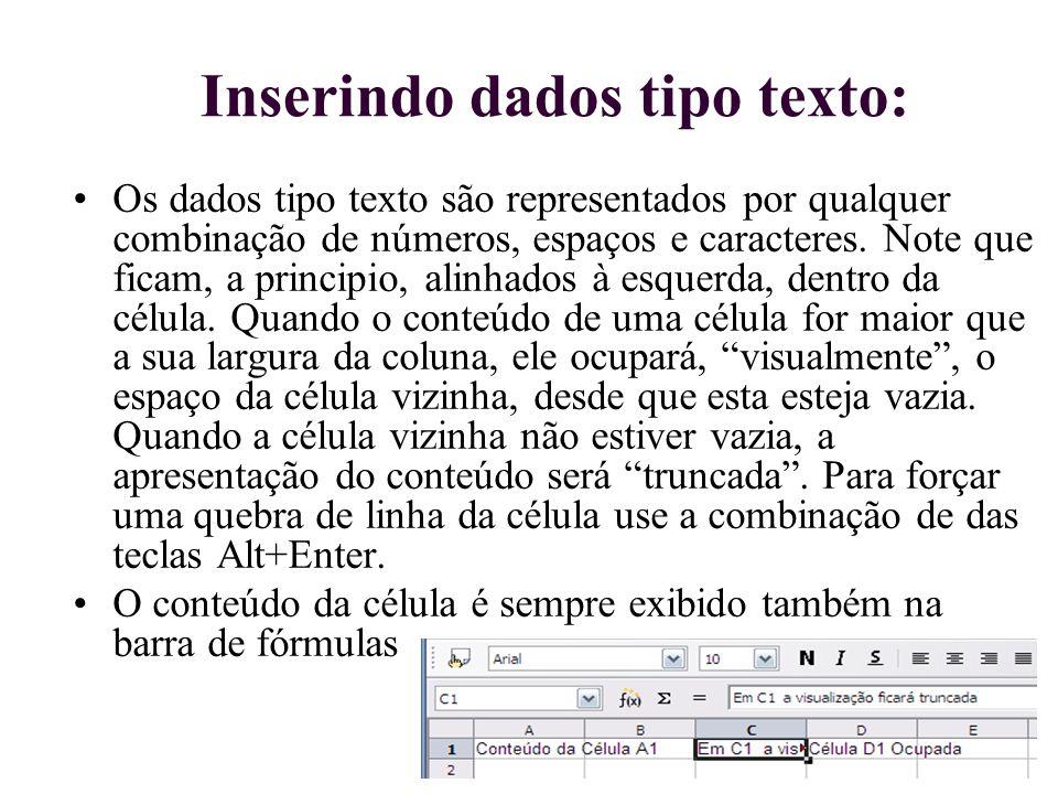 Inserindo dados tipo texto: Os dados tipo texto são representados por qualquer combinação de números, espaços e caracteres. Note que ficam, a principi