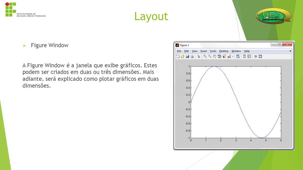  Funções de Arredondamento: >>round(x) -> arredonda para inteiro mais próximo >>fix(x) -> arredonda para inteiro menor >>ceil(x) -> arredonda para inteiro maior >>rem(x,y) -> retorna o resto da divisão de x por y >>sign(x) -> retorna 1 se x>0, -1 se x<0 e 0 se x=0 >>floor(x) -> arredonda para o inteiro negativo menor Funções Embutidas