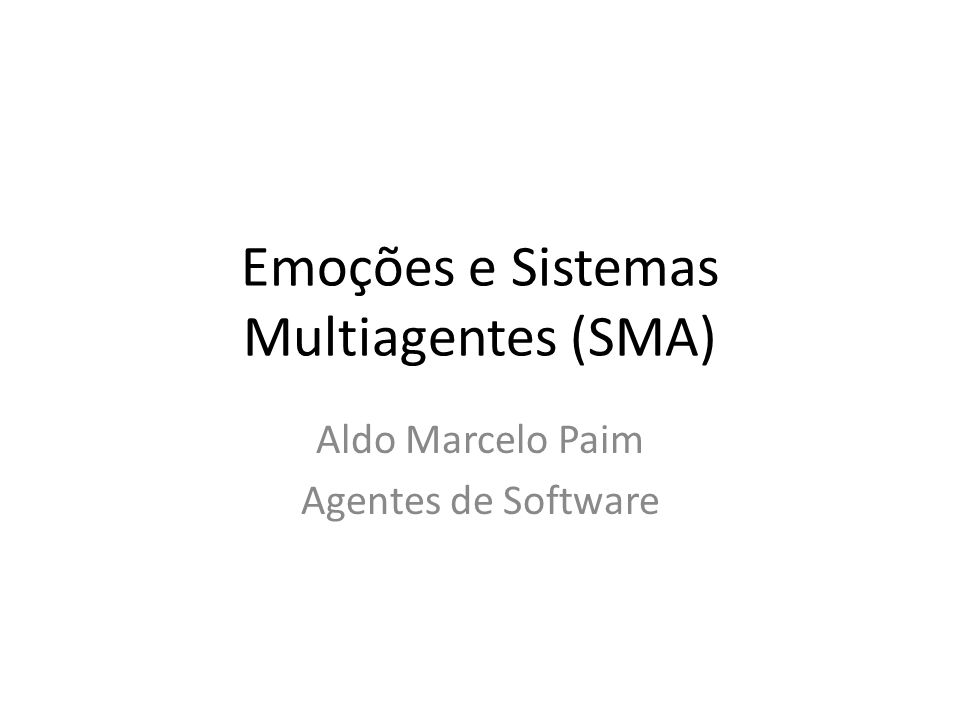 Sumário Introdução Conceito de emoções Emoções e SMA Aplicação Estudos recentes (aamas 2014)