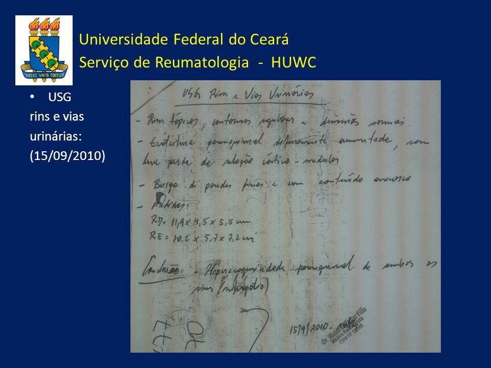 Universidade Federal do Ceará Serviço de Reumatologia - HUWC USG rins e vias urinárias: (15/09/2010)
