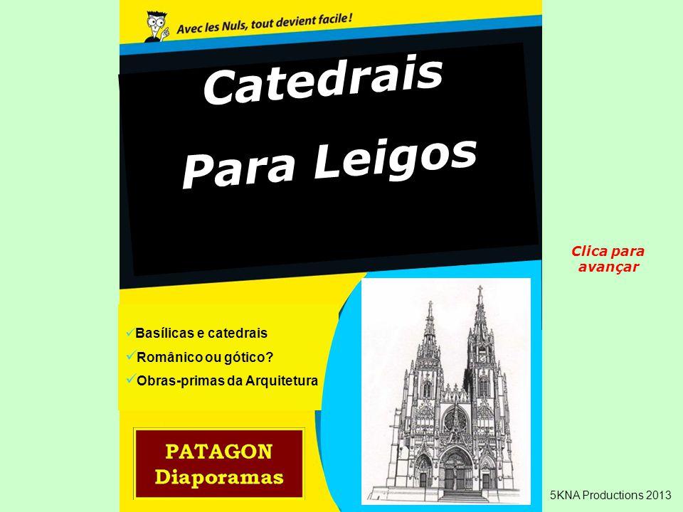 Catedrais Para Leigos Basílicas e catedrais Românico ou gótico.