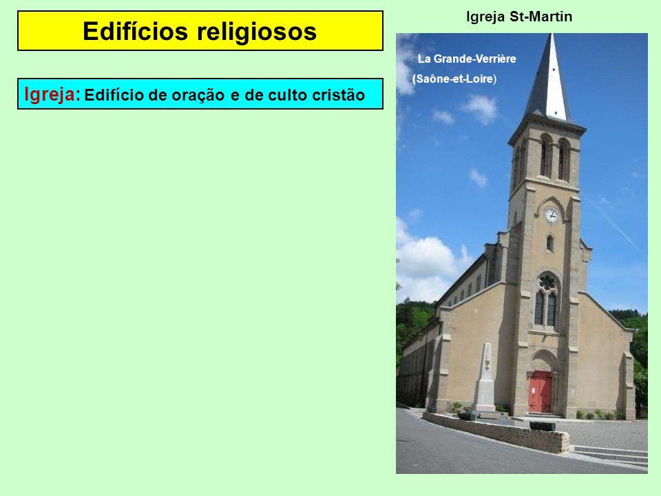 Edifícios religiosos Igreja: Edifício de oração e de culto cristão Igreja St-Martin La Grande-Verrière (Saône-et-Loire)