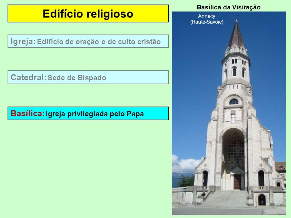 Edifício religioso Basílica: Igreja privilegiada pelo Papa Catedral: Sede de Bispado Igreja: Edifício de oração e de culto cristão Basílica da Visitação Annecy (Haute-Savoie)
