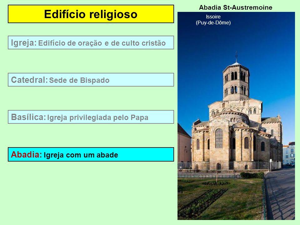 Edifício religioso Basílica: Igreja privilegiada pelo Papa Catedral: Sede de Bispado Igreja: Edifício de oração e de culto cristão Basílica da Visitaç