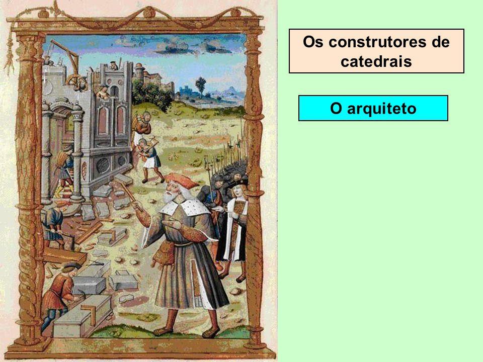 Os construtores de catedrais Numerosos corpos de negócios