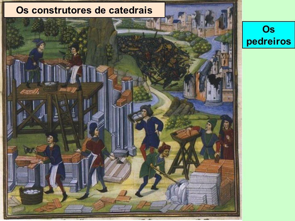 Os construtores de catedrais Os canteiros