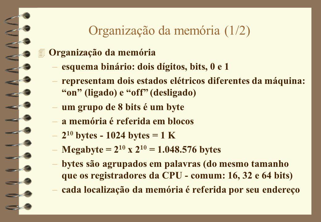 Organização da memória (1/2) 4 Organização da memória –esquema binário: dois dígitos, bits, 0 e 1 –representam dois estados elétricos diferentes da má